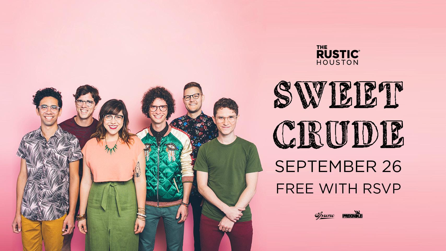 Sweet Crude - The Rustic Houston - Houston, TX | Prekindle