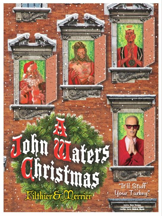 John Waters Christmas.T Presents A John Waters Christmas Filthier Merrier It Ll